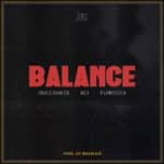 "[Song] JoulesDaKid – ""Balance"" ft. BOJ & Flowssick"