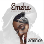 "[Song] Aramide – ""Emeka"" (Amaka Cover)"