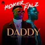 "[Song] Koker – ""Daddy"" ft. Falz"
