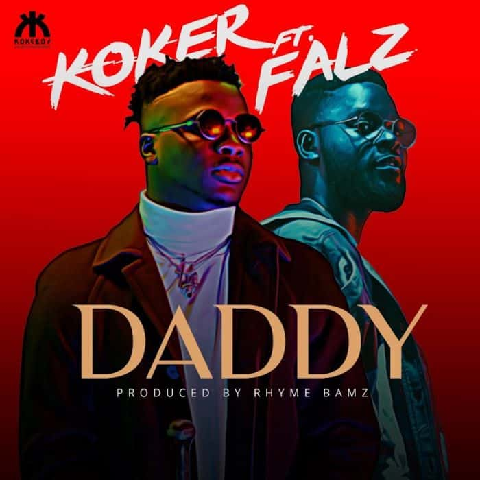 "Mp3 Download :- Koker – ""Daddy"" ft. Falz"