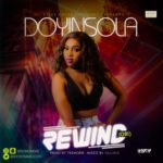 """[Song] Doyinsola – """"Rewind"""" (Obi)"""