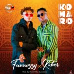 "[Audio+Video] Fawazzy – ""Komaro"" ft. Koker"