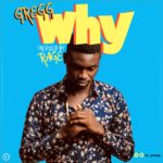 "[Song] Gregg – ""Why"""
