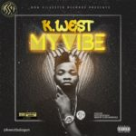"""[Song] K.West – """"My Vibe"""""""
