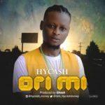 "[Song] Hycash – ""Ori Mi"""