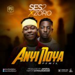 "[Song] Ses2 – ""Anyi Noya"" (Remix) ft. Zoro"