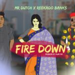 "[Song] Mr. Dutch – ""Fire Down"" ft. Reekado Banks"