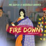 "[Song] Mr. Dutch – ""Fire Down"" ft. Reekado Banks"