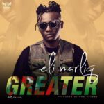 "[Song] Eli Marliq – ""Greater"""