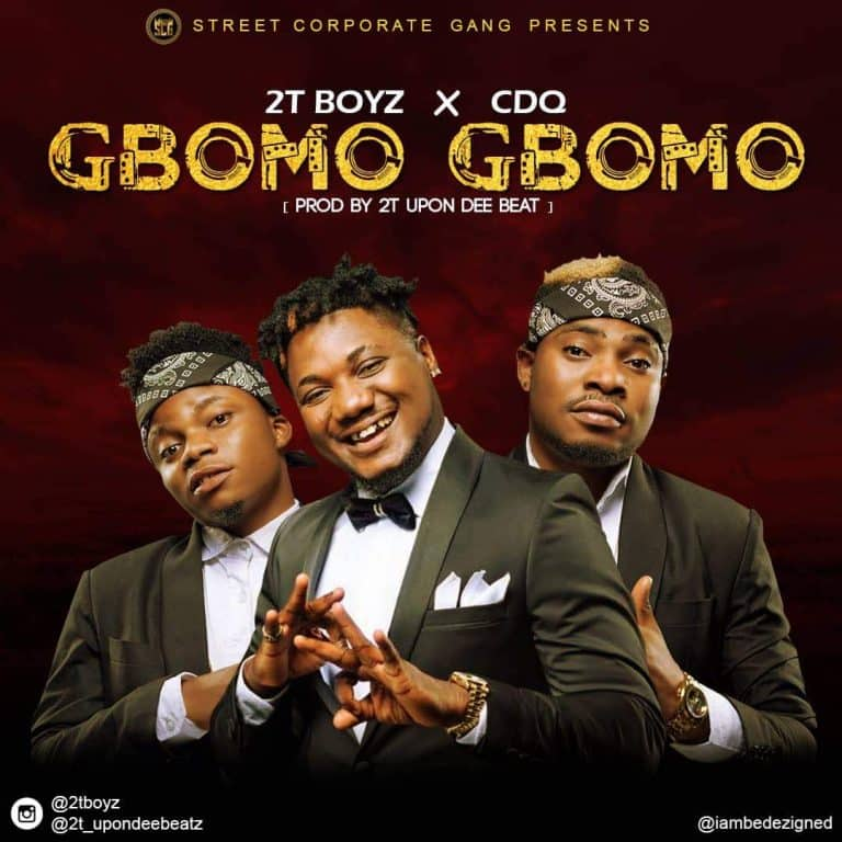 2t Boyz – Gbomo Gbomo ft. CDQ mp3