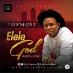"[Audio+Video] Topmost – ""Elele God"""