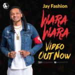 "[Video] Jay Fashion – ""Wara Wara"""