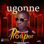 "[Video] Prosper – ""Ugonne"""