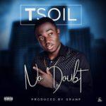 """[Song] TSoil – """"No Doubt"""""""