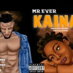 """[Song] Mr. Ever – """"Kaina"""""""
