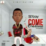[Song] Slyzay – Come Online (Prod. Antras)