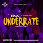 "[VIDEO] Zealot – ""Underrate"" f. Oritsefemi"