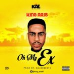 """[Song] King Aris – """"Oh My Ex"""""""