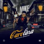 "[Song] L Mike – ""Carolina"""
