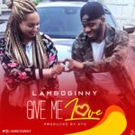 "[Song] Lamboginny – ""Give Me Love"" (Prod. By STO)"