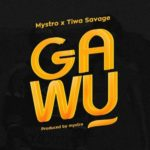 Mystro x Tiwa Savage 8211 Gawu