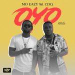 "[Song] MO Eazy – ""Oyo"" ft. CDQ"