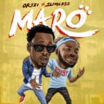 "[Lyrics] Orezi x Slimcase – ""Maro"""