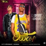 "[Song] DJ OP Dot – ""Owa!"" ft. Leke Lee  (Prod. By Stunna)"