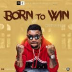 "[Song] OritseFemi – ""Born To Win"" (Prod. By Ben Jossy)"