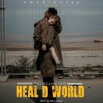 "[Lyrics] Patoranking – ""Heal D World"""