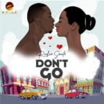 [Song] Richie Smile – Don't Go (Prod by KrayBeat)