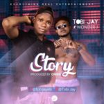"[Song] Tobi Jay – ""Story"" ft. Wonder J"