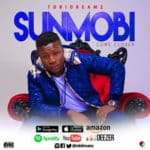 Tobidreamz Shades OBO In New Single Sunmobi