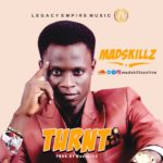 [Song] MadskillZ – Turnt