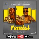 [Video] DJ Baddo – Yemisi ft. Jumabee