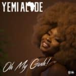 [Premiere] Yemi Alade – Oh My Gosh (Prod by DJ Coublon)