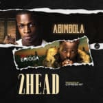 "[Song] Abimbola – ""2head"" (Remix) ft. Erigga"