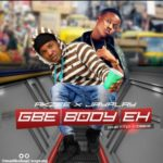 "[Song] Akzee X Jayplay – ""GBE Body Eh"""