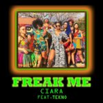 "[Song] Ciara – ""Freak Me"" ft. Tekno"