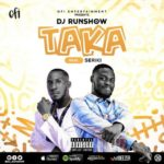 Song DJ Runshow 8211 8220Taka8221 ft Seriki