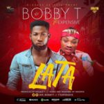 """[Song] Bobby T – """"Lata"""" ft. Expensive"""