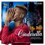 "Jim Paul – ""Cinderella"" (Prod. By Niphkeys) | @iamjimpaul"