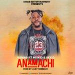 "[Song] K Swag – ""Anamachi"" ft. Mixkid & Sky D (Prod. Austynobeatz)"