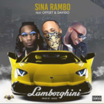 "[Song] Sina Rambo – ""Lamborghini"" ft. Offset & Davido"
