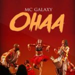 "[Song] Mc Galaxy – ""Ohaa"""