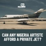 Can Any Nigerian Artiste Afford To Own A Private Jet?