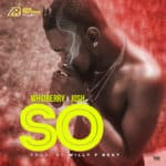"""[Song] Whidberry X Josh – """"So"""" (Prod. Willy F)"""