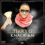 "[Song] Terry G – ""Knack Am"" ft. Wizkid, Phyno & Runtown"