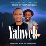"[Song] Dr. Paul – ""Yahweh"" (Remix) ft. Prospa Ochimana"