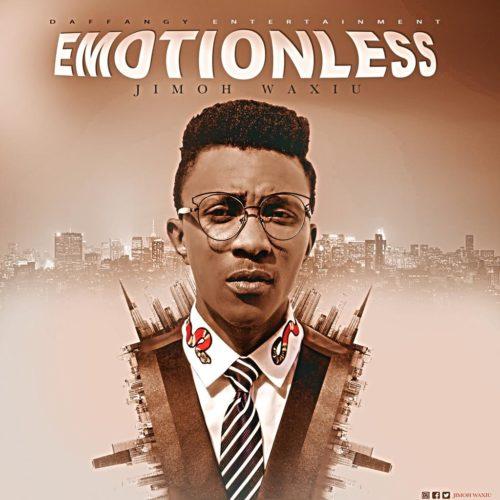 "DOWNLOAD :- Jimoh Waxiu – ""Emotionless"""